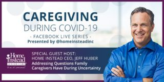 Caregiving During COVID-19 Facebook Live series poster featuring Home Instead CEO