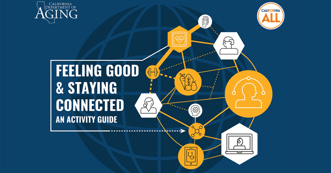 cover of Feeling Good and Staying Connected guide from California Department of Aging